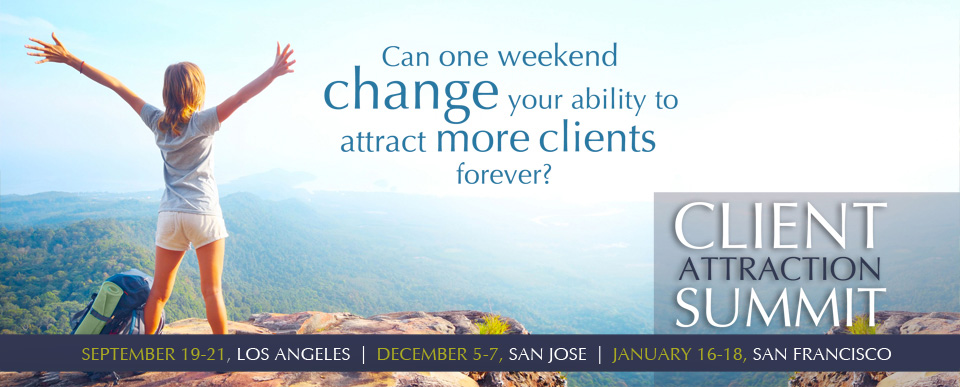 Client Attraction Summit 9/14 12/14 1/15